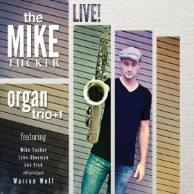Mike TuckerOrgan Trio +1 Live (Album)  Audio ProductionMastering