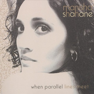 Manisha Shahane When Parellel Lines Meet (Album)Audio ProductionTracking