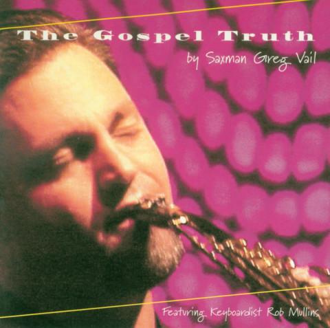 Greg VailThe Gospel Truth (Album) Audio ProductionAssistant Engineer